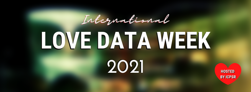 International Love Data Week 2021