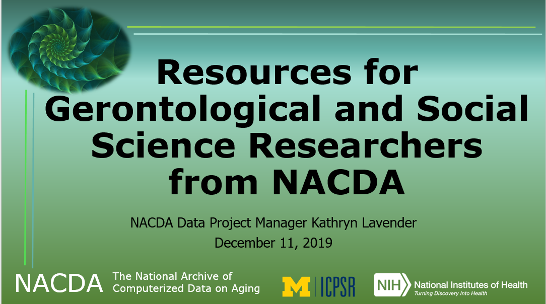 Title slide of Dec 11, 2019 webinar - Resources for gerontological and social science researchers from NACDA